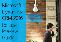 Microsoft Dynamics CRM 2016 Preview Release Guide