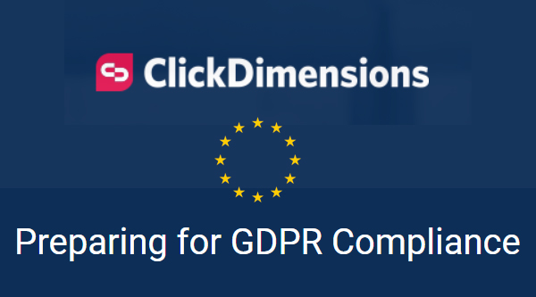 Net IT CRM Blog: Banner ClickDimensions features Preparing for GDPR Compliance